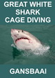 Book shark cage diving with Marebella